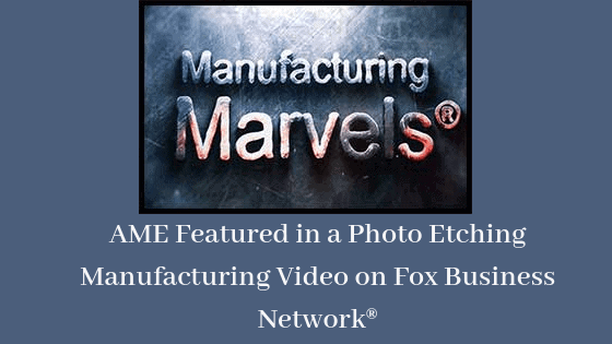 AME Featured in a Manufacturing Marvels® Video