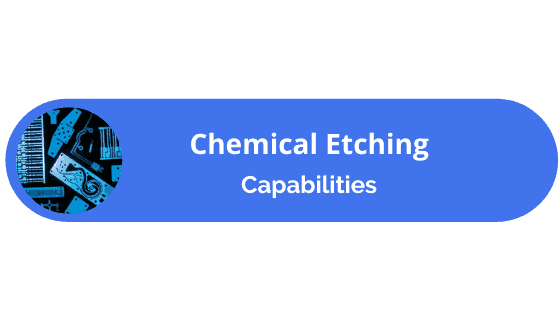 Chemical Etching Capabilities