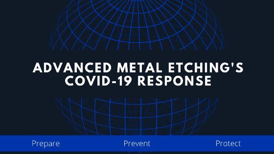 Advanced Metal Etching's Cov-19 Response